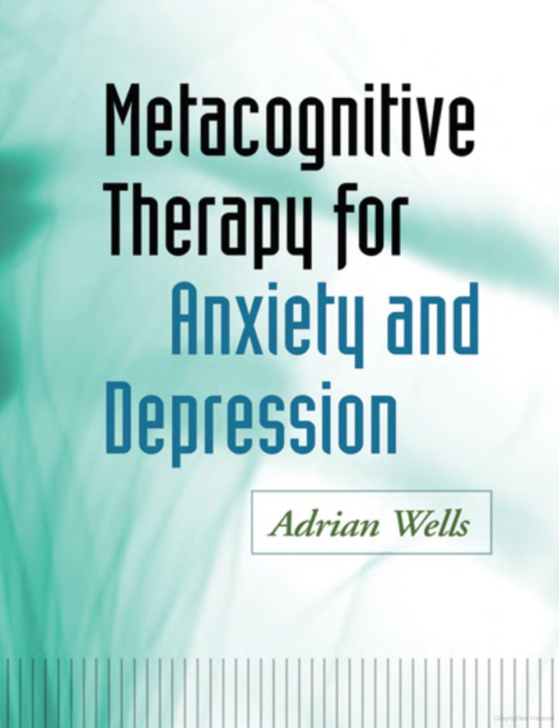 Metacognitive Therapy for Anxiety and Depression by Dr Adrian Wells